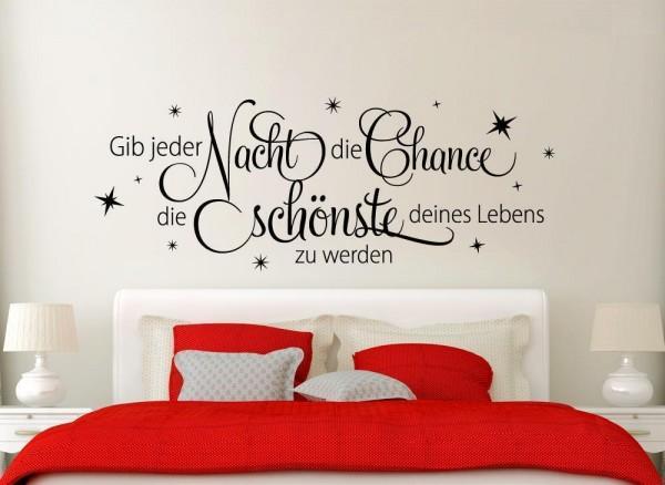 wandtattoo zitat gib jeder nacht die chance w933 spr che zitate schlafzimmer. Black Bedroom Furniture Sets. Home Design Ideas