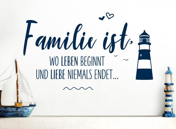 Wandtattoo Familie ist, wo Leben beginnt und Liebe niemals endet... Leuchtturm W5558