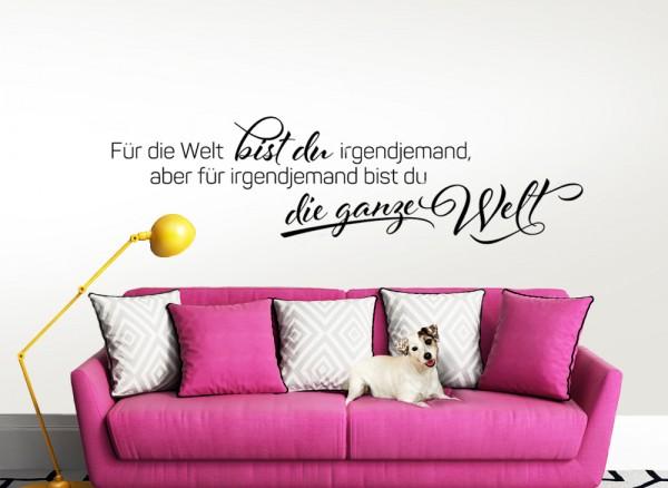 """Wandtattoo Zitat """"Für die Welt bist du irgendjemand, ..."""" W5147"""