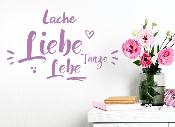 Wandtattoo Lache Liebe Tanze Lebe W5565