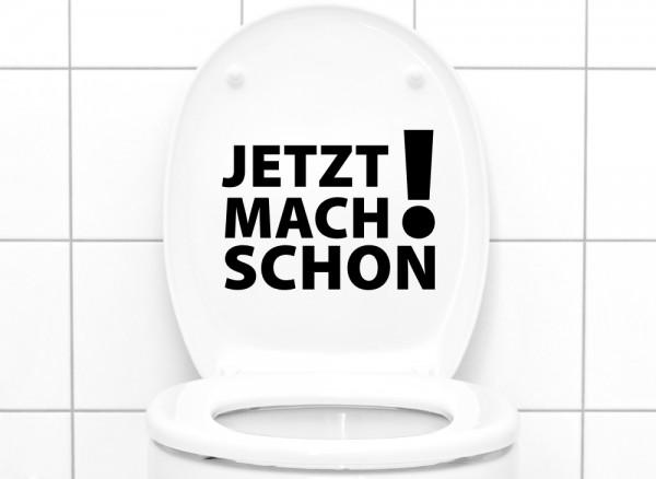 """Wandtattoo WC Aufkleber """"Jetzt mach schon!"""" W1148"""