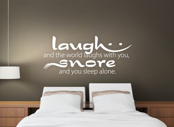 "Wandtattoo Zitat ""Laugh - and the world laughs with you, snore - and you sleep alone."" W663"